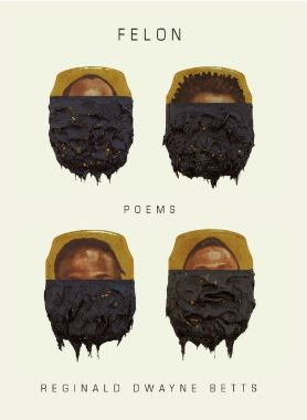 Book Review—Felon, Or Why Lawyers Should Read Poetry